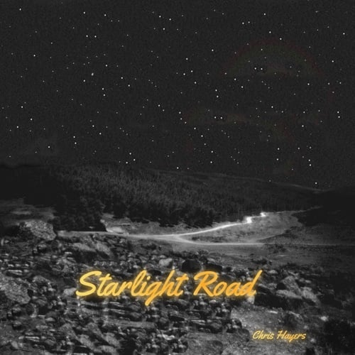 Starlight Road - Chris Hayers